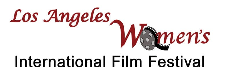 2011 Los Angeles Women's International Film Festival Accepting Submissions