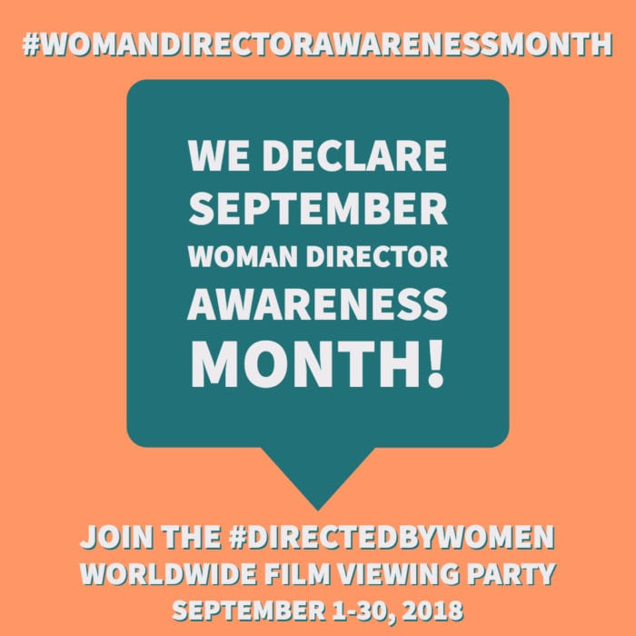 Support Women Filmmakers By Joining The 2018 #DirectedbyWomen Worldwide Film Viewing Party