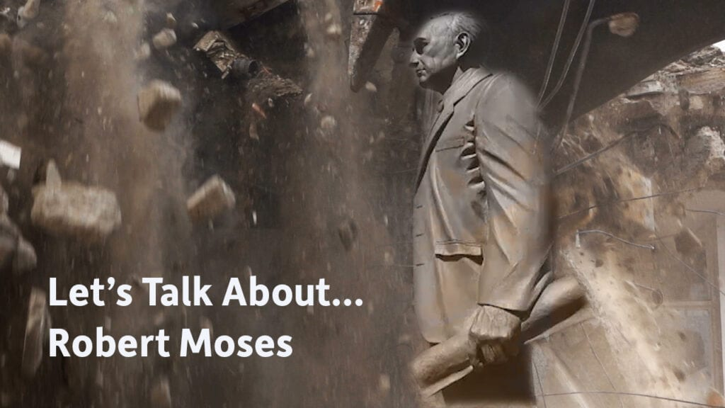 Sepia-toned picture with man in a trench coat walking left with an explosion behind him. Let's Talk About Robert Moses in text on bottom left.